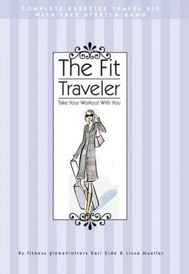 The Fit Traveler : Take Your Workout with You
