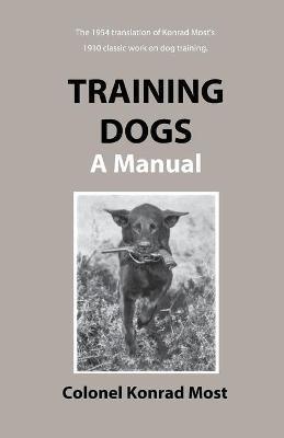 Training Dogs  A Manual