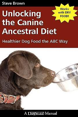 Unlocking the Canine Ancestral Diet - Steve Brown