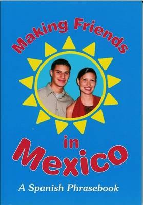 Making Friends in Mexico  A Spanish Phrasebook