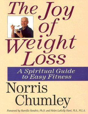 The Joy of Weight Loss : A Spiritual Guide to Easy Fitness