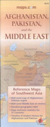 Afghanistan, Pakistan and the Middle East-Reference Maps of Southwest Asia