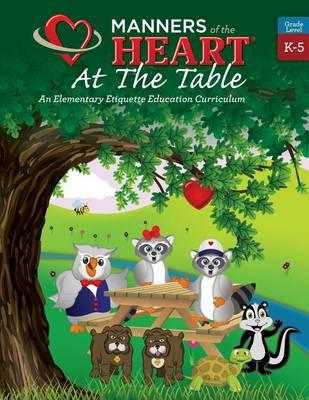 Manners of the Heart at the Table  An Elementary Etiquette Education Curriculum