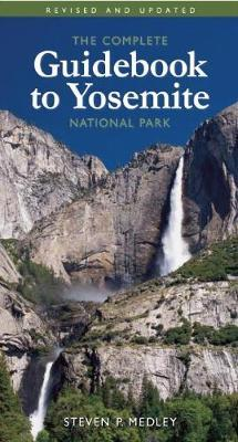 The Complete Guidebook to Yosemite National Park Cover Image