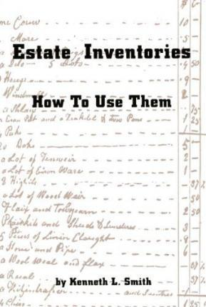 Estate Inventories, How to Use Them