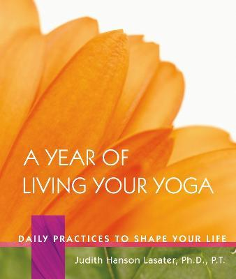 A Year Of Living Your Yoga, A