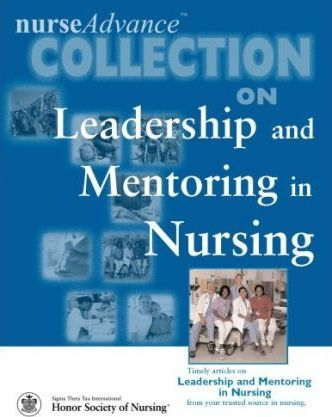 Nurseadvance Collection On Leadership And Mentoring In Nursing
