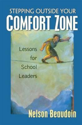 Stepping Outside Your Comfort Zone Lessons for School Leaders