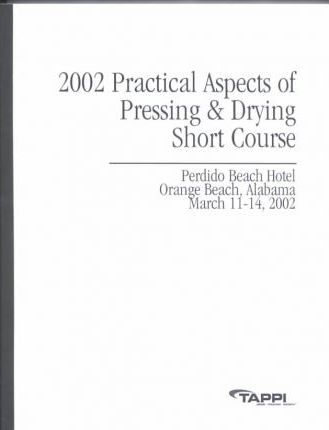 2002 Practical Aspects of Pressing & Drying Short Course