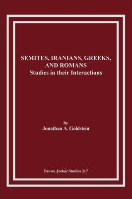 Semites, Iranians, Greeks, and Romans  Studies in Their Interactions