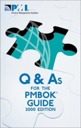 Q and as for the Pmbok Guide 2000 Edition