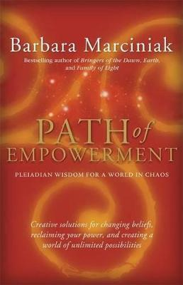 Path of Empowerment : Pleiadian Wisdom for a World in Chaos