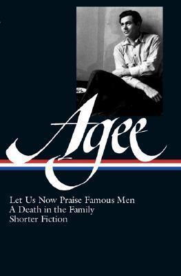James Agee: Let Us Now Praise Famous Men / A Death in the Family / Shorter Fiction (Loa #159) Cover Image