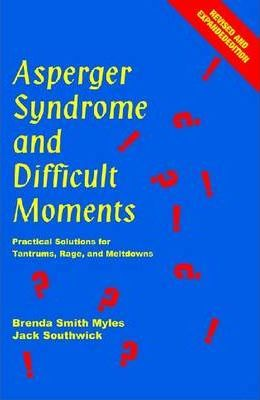 Asperger Syndrome and Difficult Moments - Brenda Smith Myles