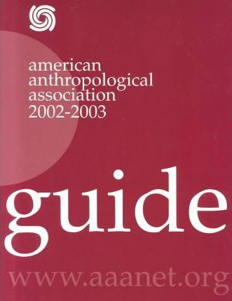 American Anthropological Association Guide 2002-2003