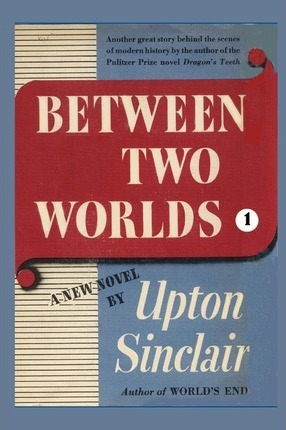 Between Two Worlds I Upton Sinclair 9781931313025