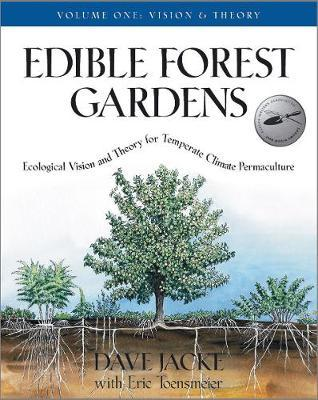 Edible Forest Gardens: Vision and Theory v. 1