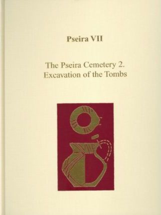 Pseira: Pseira Cemetery - The Excavation of the Tombs v. 7