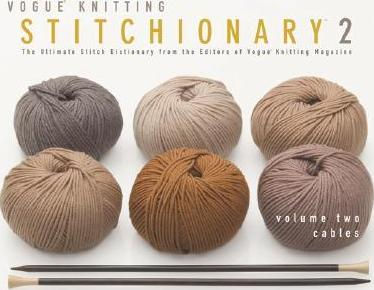 """Vogue Knitting"" Stitchionary: Cables v. 2"