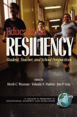 Educational Resilience: Student, Teacher and Perspectives