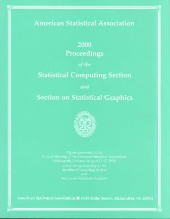 2000 Proceedings of the Statistical Computing Section and Section on Statistical Graphics