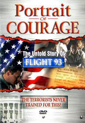 Portrait of Courage the Untold Story of Flight 93