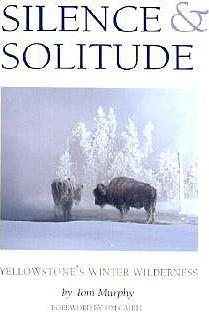 Silence & Solitude : Yellowstone's Winter Wilderness