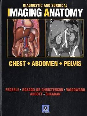 Diagnostic and surgical imaging anatomy chest abdomen pelvis diagnostic and surgical imaging anatomy chest abdomen pelvis ccuart Choice Image