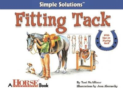 Fitting Tack  Horse Illustrated Simple Solutions
