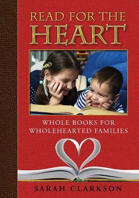 Read for the Heart: Whole Books for Wholehearted Families Cover Image