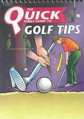 The Quick Series Guide to Golf Tips