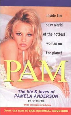 Pam  The Life & Loves of Pamela Anderson
