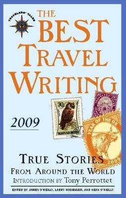 The Best Travel Writing 2009  True Stories from Around the World