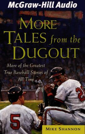 Astrosadventuresbookclub.com More Tales from the Dugout : More of the Greatest True Baseball Stories of All Time Image