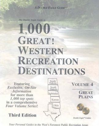 The Double Eagle Guide to 1,000 Great! Western Recreation Destinations Great Plains