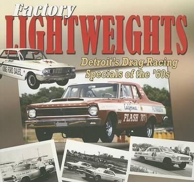 Factory Lightweights - Detroits Drag Racing Specials of the