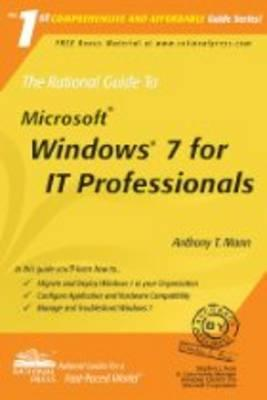 The Rational Guide to Microsoft Windows 7 for IT Professionals