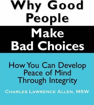 Why Good People Make Bad Choices