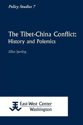 The Tibet-China Conflict : History and Polemics