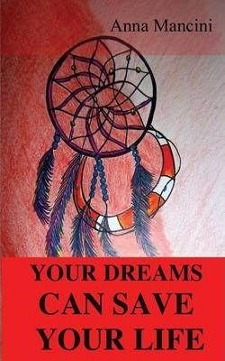 Your Dreams Can Save Your Life
