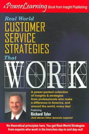 Real World Customer Services Strategies That Work