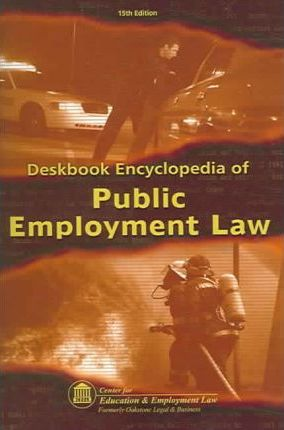 Deskbook Encyclopedia of Public Employment Law