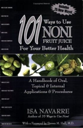 101 Ways to Use Noni Fruit Juice for Your Better Health