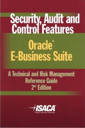 Security, Audit and Control Features Oracle E-Business Suite