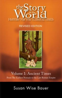The Story of the World: History for the Classical Child: Ancient Times v. 1