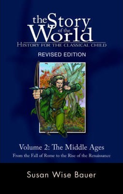 History for the Classical Child: The Middle Ages