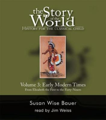 The Story of the World: History for the Classical Child: Volume 3