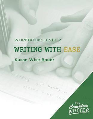 Writing with Ease: Level 2 Workbook