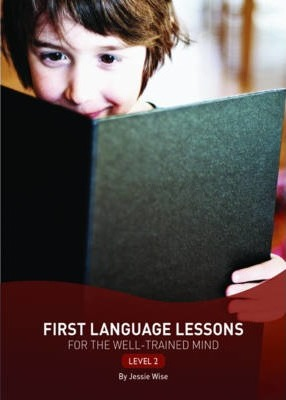 First Language Lessons for the Well-Trained Mind: Level 2