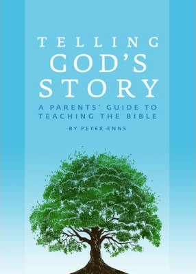 Telling God's Story : A Parents' Guide to Teaching the Bible